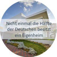 Warum gibt es in Deutschland so wenige Menschen mit eigenem Haus oder eigener Wohnung?