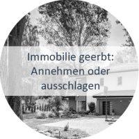 Immobilie geerbt - Annehmen oder ausschlagen